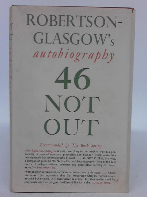 46 Not Out By R. C. Robertson-Glasgow