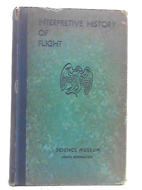 Interpretive History of Flight By M. J. B. Davy