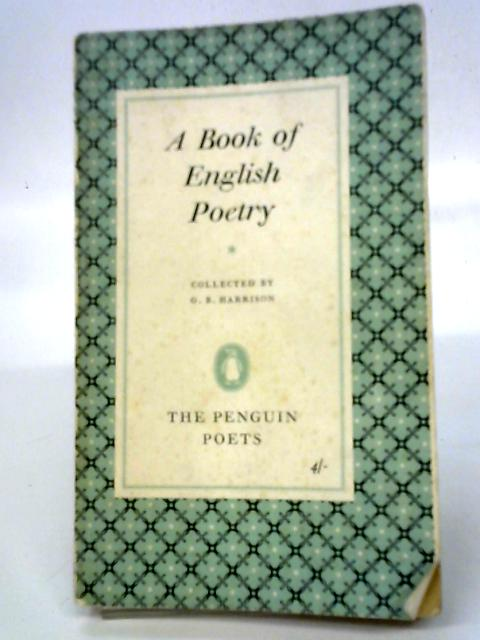 A Book of English Poetry Chaucer to Rossetti By G.B Harrison