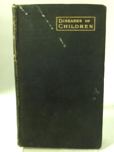 A Handbook on Diseases of Children: Including Dietetics and the Common Fevers By Bruce Williamson