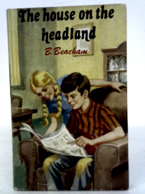 The House on the Headland By B. Beacham