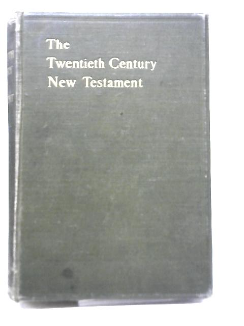 The 20th Century New Testament By Unkown