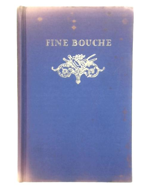 Fine Bouche: A History of the Restaurant in France By Pierre Andrieu