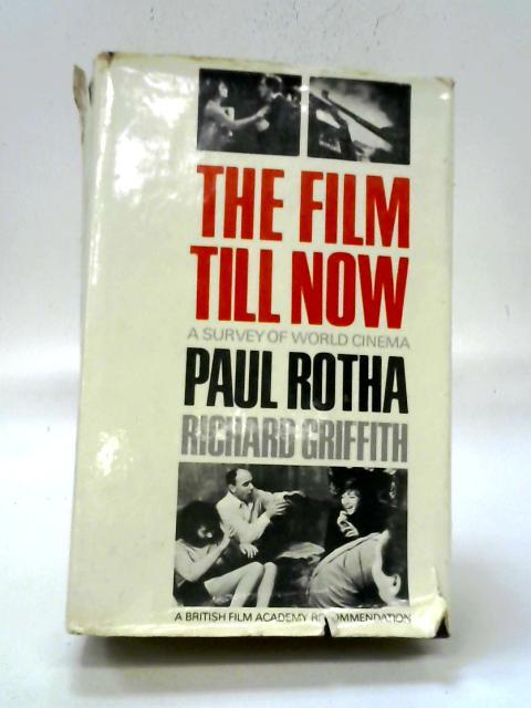 The Film Till Now: A Survey Of World Cinema By Paul Rotha