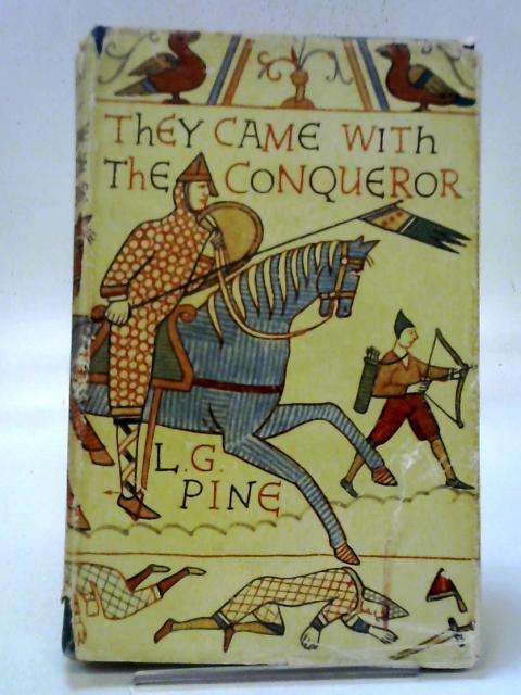 They Came With The Conqueror: A Study Of The Modern Descendants Of The Normans By L. G Pine