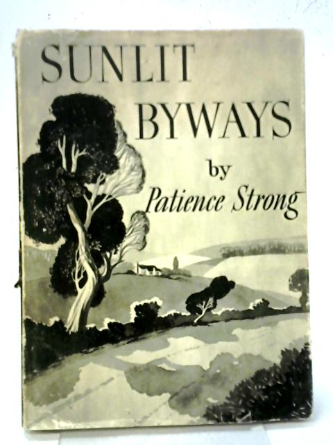 Sunlit Byways By Patience Strong