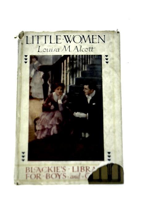 Little Women: A Story For Girls By Louisa M. Alcott