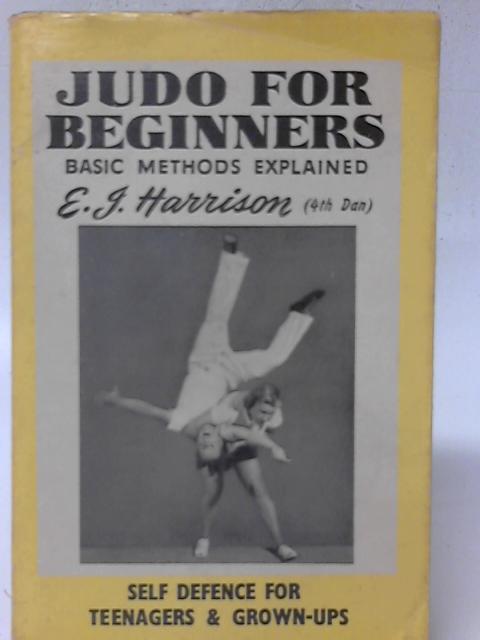 Judo for Beginners By Ernest J. Harrison