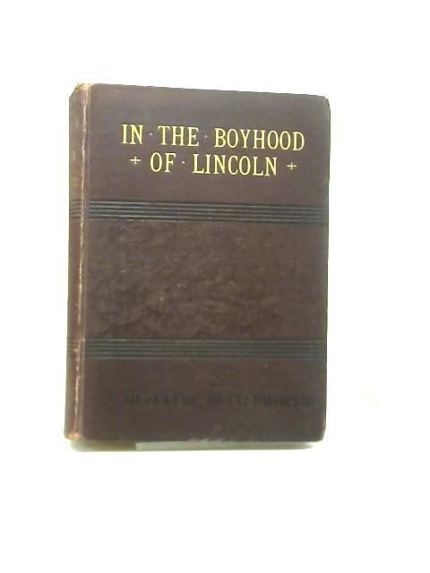 In the Boyhood of Lincoln By Hezekiah Butterworth
