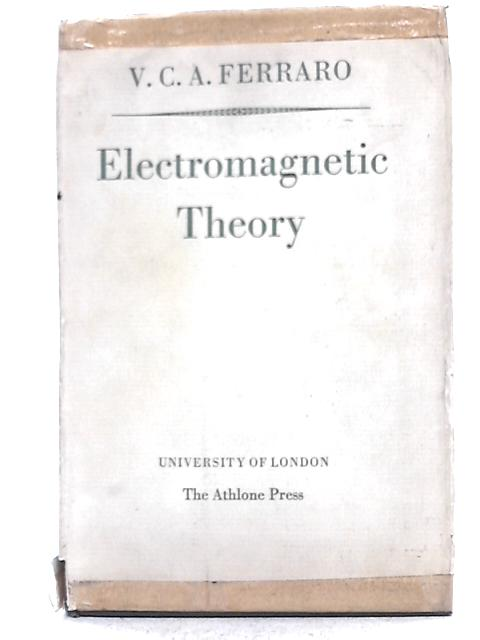 Electromagnetic Theory By V.C.A. Ferraro