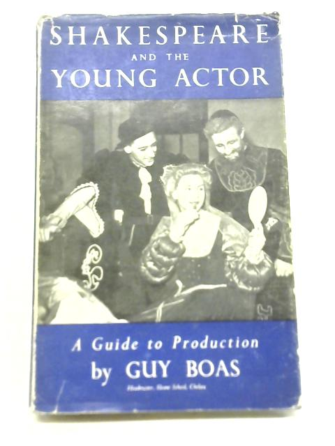 Shakespeare and The Young Actor By Guy Boas