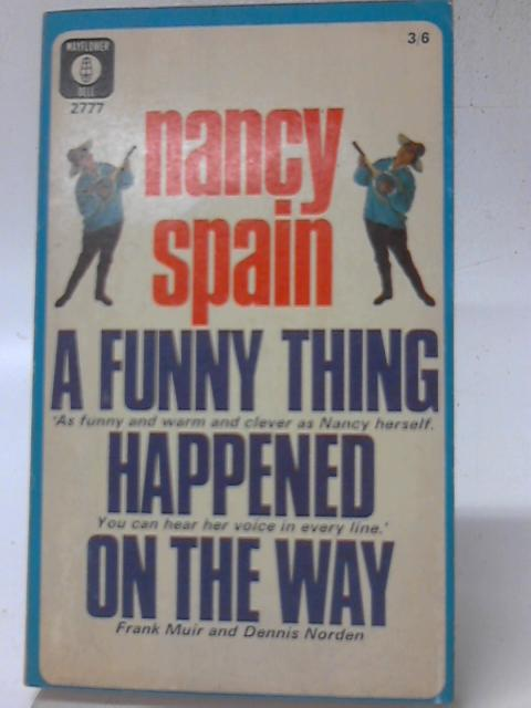 A Funny Thing Happened On The Way By Nancy Spain