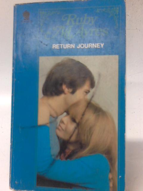 Return Journey By Ruby M. Ayres