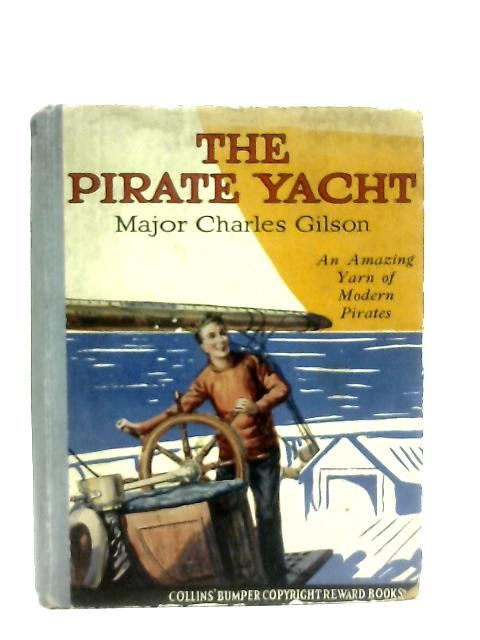 The Pirate Yacht By Major Charles Gilson