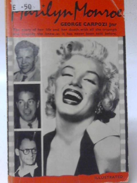 The Agony Of Marilyn Monroe By George Carpozi