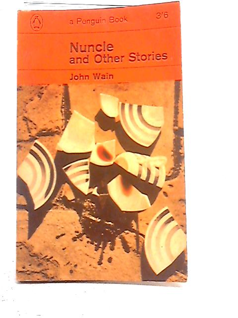 Nuncle and Other Stories By John Wain