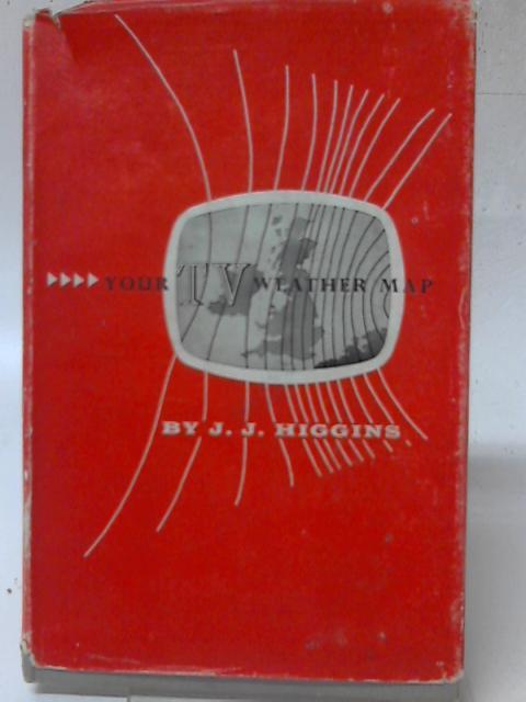 Your T. V. Weather Map By J. J. Higgins