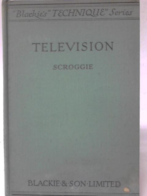 Television. By M. G. Scroggie