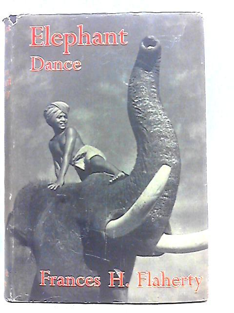 Elephant Dance By Frances Hubbard Flaherty