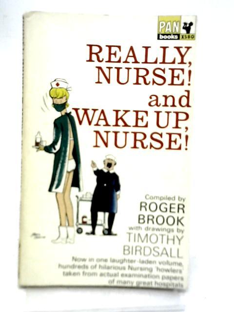 Really Nurse and Wake Up Nurse! By Roger Brook