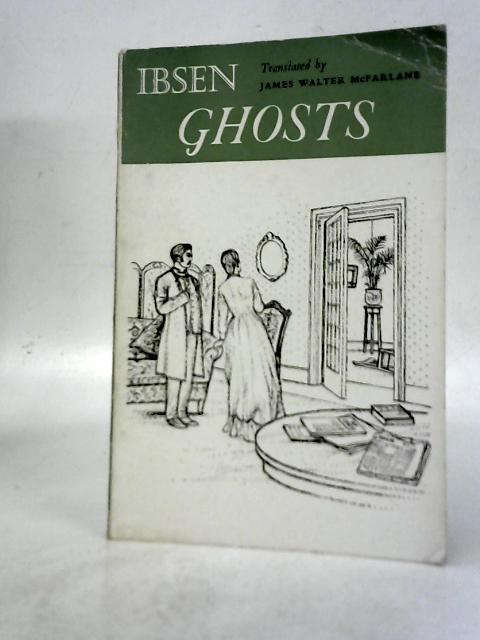 The Oxford Ibsen: Ghosts A Domestic Drama In Three Acts (The Oxford Ibsen) By Ibsen