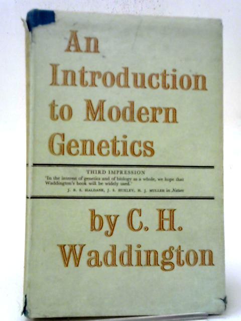 An Introduction To Modern Genetics. By C H Waddington