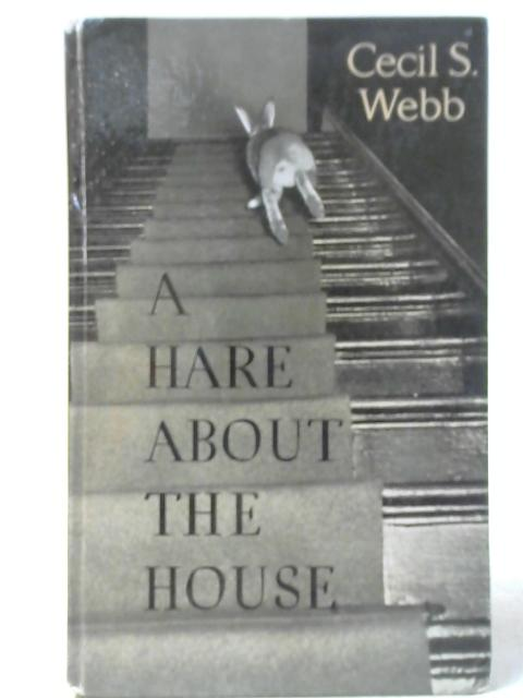 A Hare About the House By Cecil S. Webb