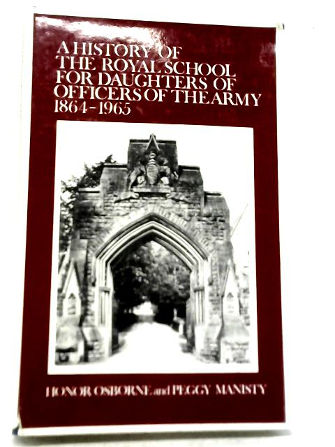 A History of The Royal School By Honor Osborne Peggy Manisty