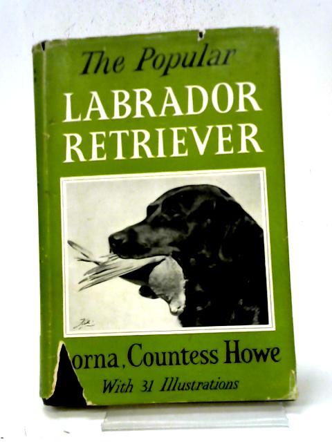The Popular Labrador Retriever By Countess Howe Lorna