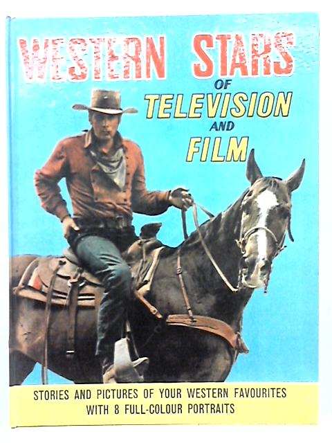 Western Stars of Television and Film 1966 By Ken & Sylvia Ferguson (ed.)