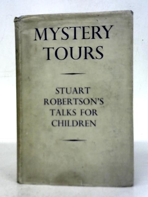Mystery Tours And Other Talks For Children By Rev. Stuart Robertson