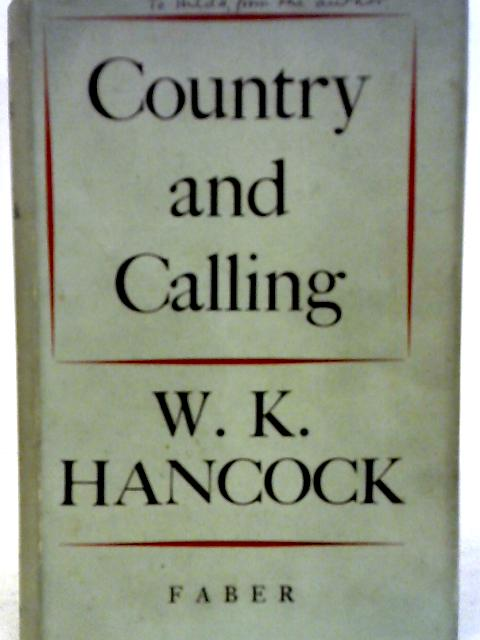 Country and Calling By Sir William Keith Hancock