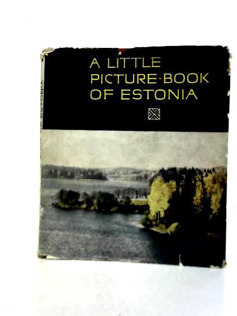 A Little Picture Book of Estonia By A. Reinsalu