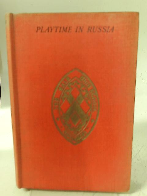 Playtime in Russia By Hubert Griffith (ed)