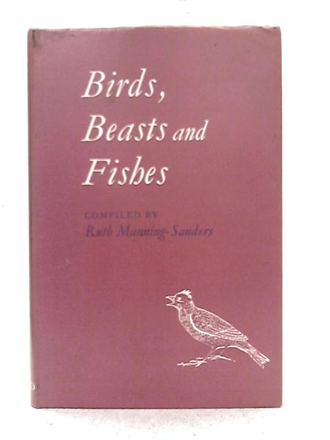 Birds, Beasts and Fishes By Ruth Manning-Sanders