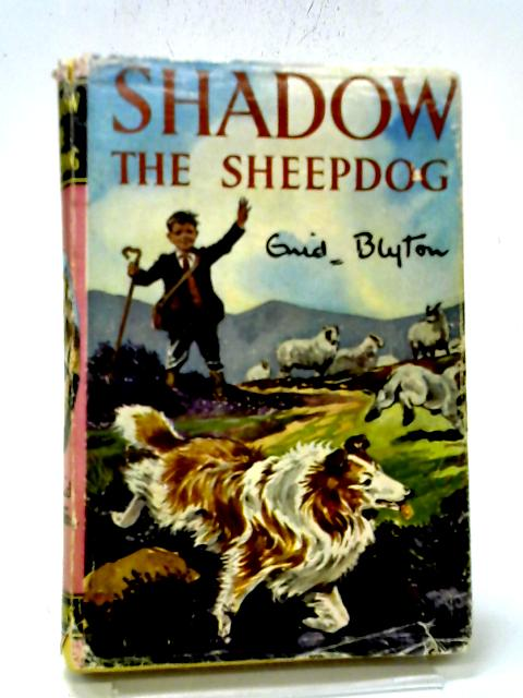 Shadow The Sheepdog By Enid Blyton