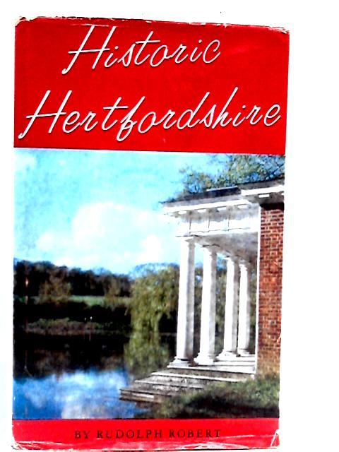 Historic Hertfordshire By Rudolph Robert