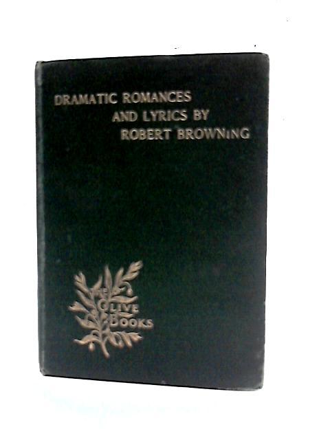 Dramatic Romances and Lyrics By Robert Browning
