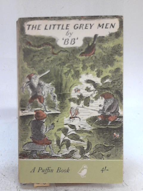 The Little Grey Men: A Story for the Young in Heart By 'BB'