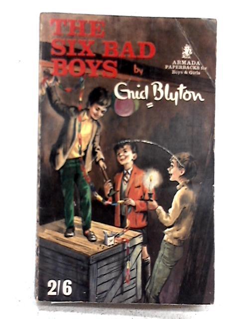 The Six Bad Boys By Enid Blyton