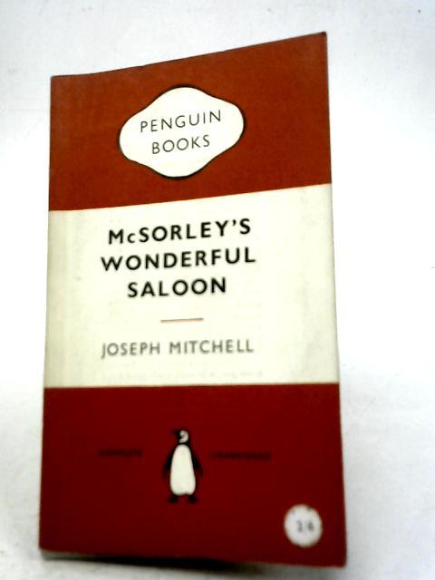 McSorley's Wonderful Saloon By Joseph Mitchell