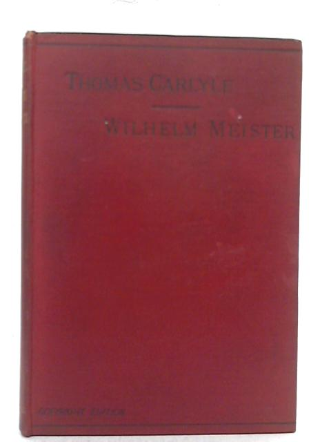 Wilheim Meister's Apprenticeship and Travels Volume 1 Book 1-4. By Thomas Carlyle