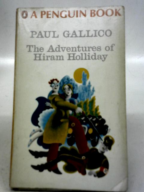 The Adventures of Hiram Holliday By Paul Gallico