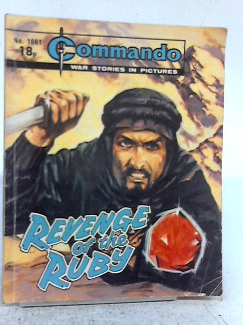 Commando, War Stories in Pictures, No. 1661 - Revenge of The Ruby By none stated
