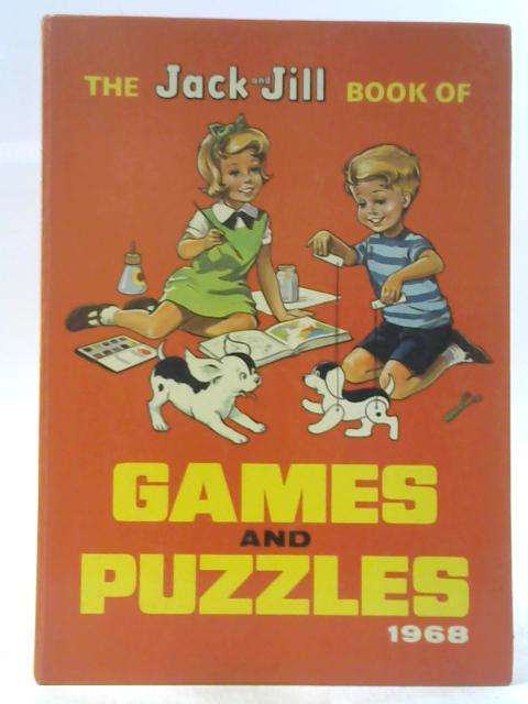 The Jack And Jill Book Of Games And Puzzles 1968 By Unstated