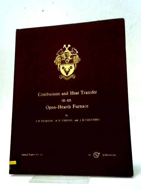 Combustion And Heat Transfer In An Open Hearth Furnace By S. W. Pearson , M. W. Thring , J. H. Chesters