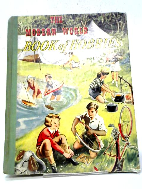 The Modern World Book of Hobbies By Various