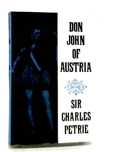 Don John of Austria By Sir Charles Petrie