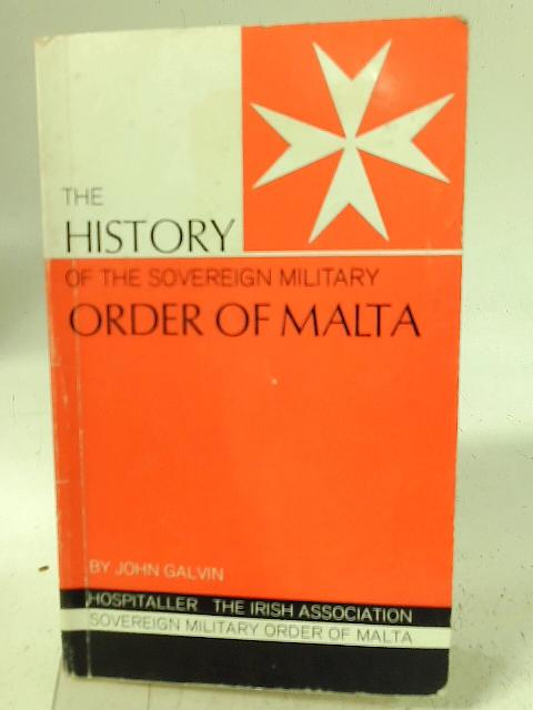 The History of the Order of Malta By John Galvin