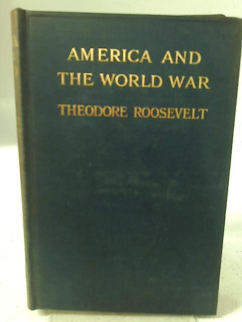 America and the World War By Theodore Roosevelt